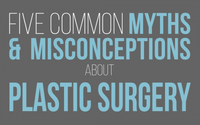 5 Common Plastic Surgery Myths & Misconceptions