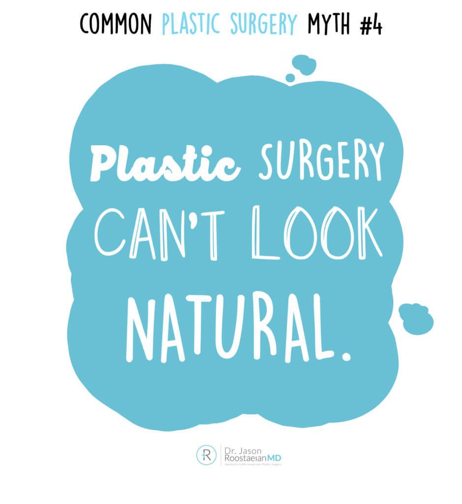 A graphic from Dr. Jason Roostaeian debunking natural looking plastic surgery myths